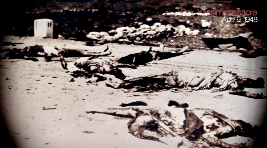 Shows dead Arab villagers from Dier Yassin murdered by Zionist gangs who ethnically cleansed the land to establish a state for Israel.