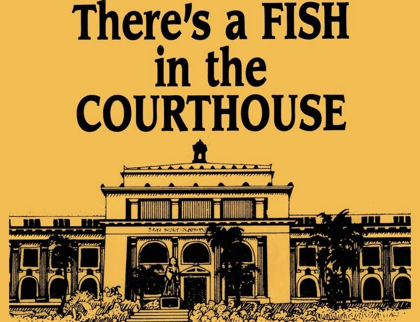 """Cropped front cover of Det. Sgt. Gary Wean's book 'There's a Fish in the Courthouse', documenting what happened when the U.S. Senate allowed gangsters to become judges, and the Supreme Court allowed a """"horrendous Judicial Criminal Enterprise to exist in the lower courts."""""""